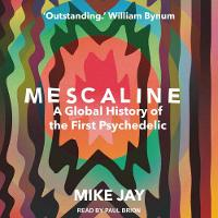 Mescaline: A Global History of the First Psychedelic (CD-Audio)