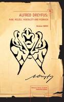 Alfred Dreyfus: Man, Milieu, Mentality and Midrash - Reference Library of Jewish Intellectual History (Paperback)