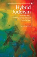Hybrid Judaism: Irving Greenberg, Encounter, and the Changing Nature of American Jewish Identity - Studies in Orthodox Judaism (Paperback)