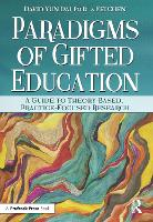 Paradigms of Gifted Education: A Guide for Theory-Based, Practice-Focused Research (Paperback)