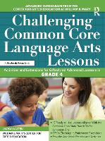 Challenging Common Core Language Arts Lessons: Activities and Extensions for Gifted and Advanced Learners in Grade 4 (Paperback)