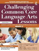 Challenging Common Core Language Arts Lessons: Activities and Extensions for Gifted and Advanced Learners in Grade 5 (Paperback)