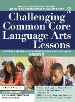 Challenging Common Core Language Arts Lessons: Activities and Extensions for Gifted and Advanced Learners in Grade 8 (Paperback)