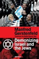 Demonizing Israel and the Jews (Paperback)