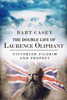 The Double Life of Laurence Oliphant