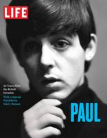 Life: Paul: 50 Years After the British Invasion (Hardback)