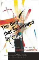 The Bird that Swallowed Its Cage: The Selected Writings of Curzio Malaparte (Hardback)