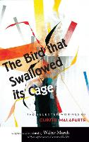 The Bird that Swallowed Its Cage: The Selected Writings of Curzio Malaparte (Paperback)