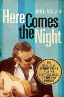 Here Comes the Night: The Dark Soul of Bert Berns and the Dirty Business of Rhythm and Blues (Hardback)