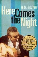 Here Comes the Night: The Dark Soul of Bert Berns and the Dirty Business of Rhythm and Blues (Paperback)