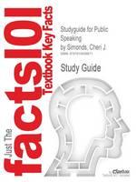 Studyguide for Public Speaking by Simonds, Cheri J., ISBN 9780131945586