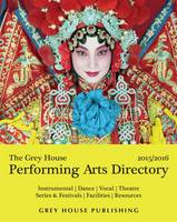 The Grey House Performing Arts Directory , 2015 (Paperback)