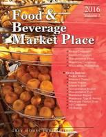 Food & Beverage Market Place: Volume 3 - Brokers/Wholesalers/Importer, 2016 (Paperback)