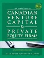 Canadian Venture Capital & Private Equity Firms, 2015 (Paperback)
