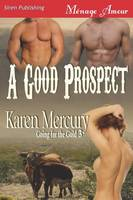A Good Prospect [Going for the Gold 3] (Siren Publishing Menage Amour) (Paperback)