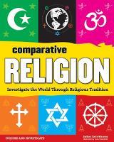 Comparative Religion: Investigate the World Through Religious Tradition - Inquire and Investigate (Hardback)