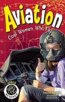 Aviation: Cool Women Who Fly - Girls in Science (Hardback)