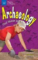 Archaeology: Cool Women Who Dig (Hardback)