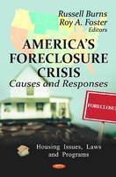America's Foreclosure Crisis: Causes & Responses (Hardback)