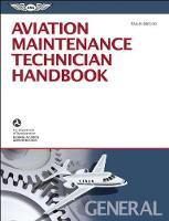 Aviation Maintenance Technician Handbook - General: FAA-H-8083-30 (Paperback)
