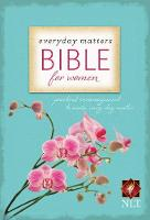 Everyday Matters Bible for Women-NLT: Practical Encouragement to Make Every Day Matter (Paperback)