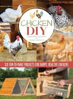 Chicken DIY: 20 Fun-to-Build Projects for Happy and Healthy Chickens (Paperback)