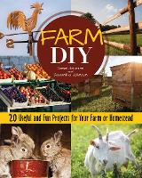 Farm DIY: 20 Useful and Fun Projects for Your Farm or Homestead (Paperback)