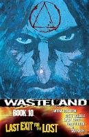 Wasteland Volume 10: Last Exit for the Lost (Paperback)