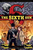The Sixth Gun Volume 7: Not The Bullet, But The Fall (Paperback)