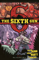 The Sixth Gun Volume 8: Hell and High Water (Paperback)
