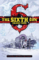 The Sixth Gun Deluxe Edition Volume 3 (Hardback)