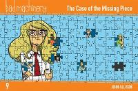 Bad Machinery, Vol. 9: The Case of the Missing Piece (Paperback)