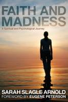 Faith & Madness: A Spiritual and Psychological Journey (Paperback)