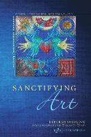 Sanctifying Art (Paperback)