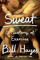 Sweat: A History of Exercise (Hardback)