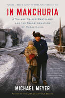 In Manchuria: A Village Called Wasteland and the Transformation of Rural China (Paperback)