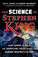 The Science of Stephen King: From Carrie to Cell, the Terrifying Truth Behind the Horror Masters Fiction (Hardback)
