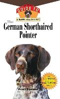 The German Shorthaired Pointer: An Owner's Guide to a Happy Healthy Pet - Your Happy Healthy P (Hardback)