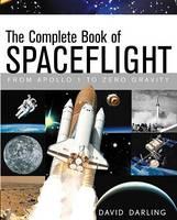 The Complete Book of Spaceflight: From Apollo 1 to Zero Gravity (Hardback)