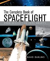 The Complete Book of Spaceflight: From Apollo 1 to Zero Gravity (Paperback)