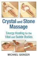 Crystal and Stone Massage: Energy Healing for the Vital and Subtle Bodies (Paperback)