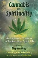 Cannabis and Spirituality: An Explorer's Guide to an Ancient Plant Spirit Ally (Paperback)