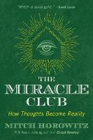 The Miracle Club: How Thoughts Become Reality (Paperback)