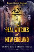 The Real Witches of New England: History, Lore, and Modern Practice (Paperback)