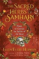 The Sacred Herbs of Samhain: Plants to Contact the Spirits of the Dead (Paperback)