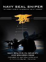 Navy SEAL Sniper: An Intimate Look at the Sniper of the 21st Century (Hardback)