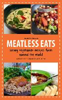 Meatless Eats: Savory Vegetarian Dishes from Around the World (Paperback)