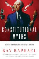 Constitutional Myths: What We Get Wrong and How to Get It Right (Paperback)