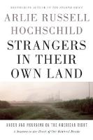 Strangers In Their Own Land: Anger and Mourning on the American Right (Hardback)