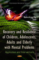 Recovery & Resilience of Children, Adolescents, Adults & Elderly with Mental Problems: Application & Interventions (Hardback)